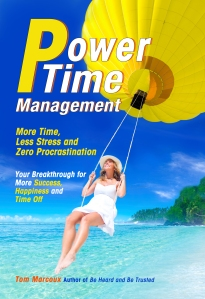 Tom's Book: Power Time Management: More Time, Less Stress and Zero Procrastination available at Amazon.com