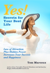 "Book: ""Yes! Secrets for Your Best Life - Law of Attraction Plus Hidden Power Increases Your Success and Happiness"