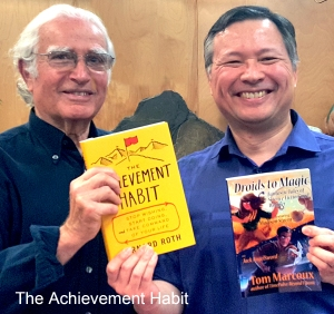 "Bernard Roth, author of ""The Achievement Habit"" and Tom Marcoux, author of ""Droids to Magic: Fantastic Tales"""