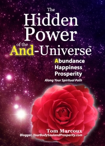 "Tom Marcoux 's book ""The Hidden Power of the AND- Universe"""