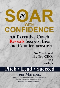 "Increase Your Success: Get Tom Marcoux 's book ""Soar With Confidence: An Executive Coach Reveals Secrets, Lies and Countermeasures"